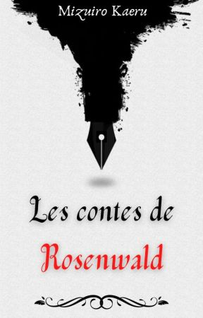 Les contes de Rosenwald by MizuiroKaeru
