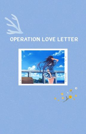 Operation Love Letter by Moonlightmonbebe