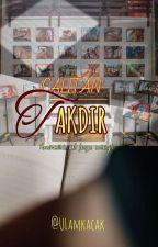 CALITAN TAKDIR (COMPLETE)  by ulamkacak