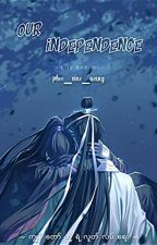 Our Independence (oneshot) by phoo_xiao_wang