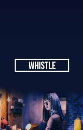 WHISTLE   COMING SOON by oceanifity