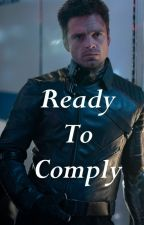 Ready to Comply ♡--- A Smut BDSM Bucky Barnes by OceanoKennedy