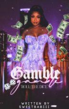 GAMBLE by Sweetbabiii