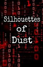 Silhouettes Of Dust by anonymouslly_yours