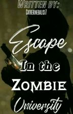 """""""Escape In The Zombie University"""" by Catherinebalisi7"""