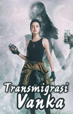 Transmigrasi Vanka (END )✔️ by santitkn3