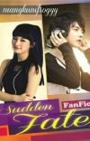 Sudden Fate (ATDG FanFic) √ cover