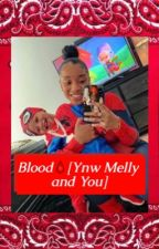 Blood🩸 [Ynw Melly and You] by JenesisKehisla
