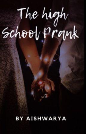 The High School Prank! by AishwaryaNeelisetty