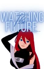 Watching The Future | Naruto by faeralinea