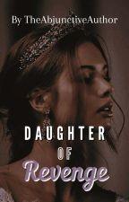 Daughter of Revenge by Laura_Writer