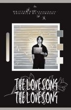 THE LOVE SONG   𝐆𝐑𝐀𝐏𝐇𝐈𝐂 𝐒𝐇𝐎𝐏 by -shaesthetic-