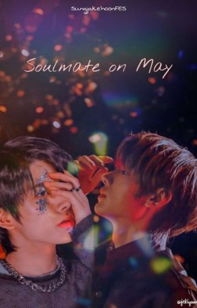 Soulmate On May by SungjakehoonFES
