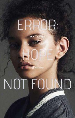 Error: Hope Not Found by khaixlee