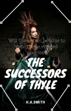 The Successors of Thyle by Innocencesbeautiful