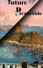 Futuro Prometido  by AtenaGaiA