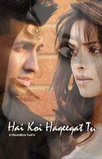 Hai Koi Haqeeqat Tu (A DhoomBros FanFic) by InayaSaleh