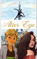 Alter Ego (An Adrien Agrest/Chat Noir X OC Fanfiction) by NickFanFicks