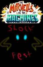 The Mitchells Vs The Machines: ShockFest by RuTransylvanian
