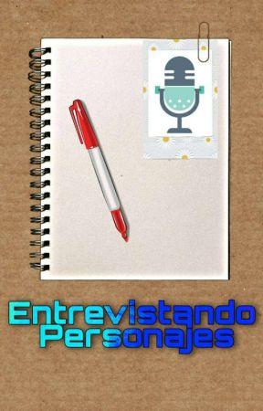 Entrevistando Personajes. by RuffoPsicotica