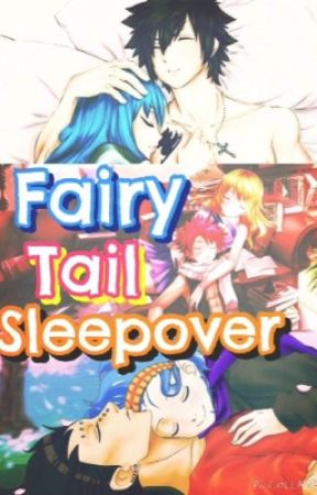 Fairy Tail Sleepover! •DISCONTINUED• by fairytailpages