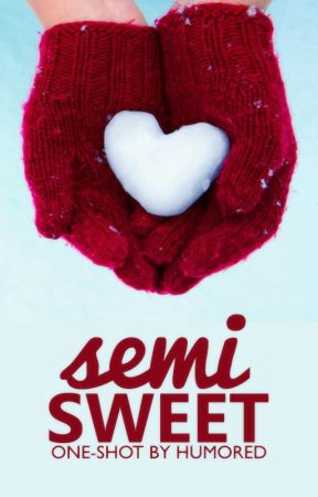 Semi Sweet by humored