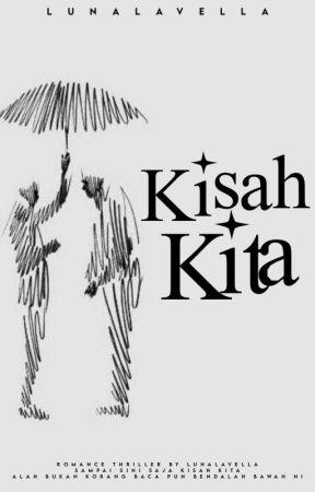 KISAH KITA by LunaLavella
