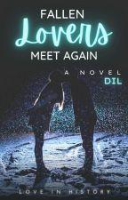 FALLEN LOVERS MEET AGAIN by DILisMe