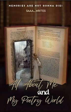 💙All About Me And My Poetry World💙 by saaa_writes