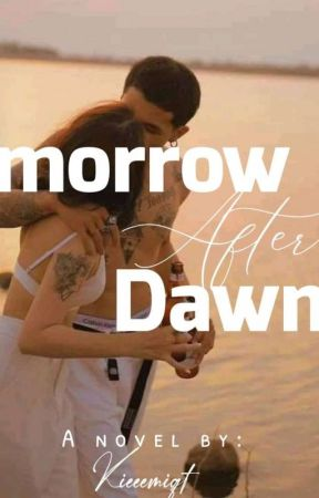 Tomorrow After Dawn (One-Shot Story) by Kieeeeemiqt