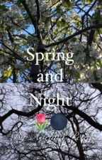 Spring and Night: ACOTAR Fanfic  by AdelinaPetal