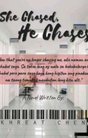 She Chased, He Chases by chenXtee