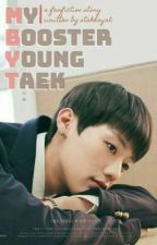 My Booster   Young Taek by otakhayal