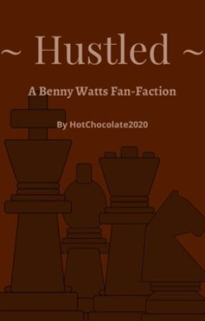 Hustled - a Benny Watts Fanfic by HotChocolate2020
