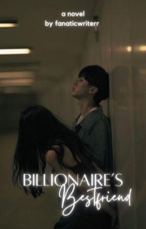 Billionaire's Bestfriend by fanaticwriterr