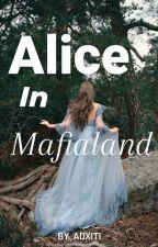 Alice In Mafialand by Adxiti