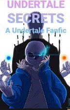 Undertale:Secrets by SansTheSkeIeton_