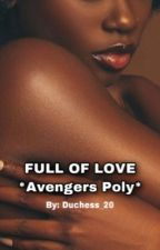 Full Of Love *Avengers Poly* by Duchess_20
