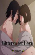 Bittersweet Love (Sasuke x reader) by oreo_cookie9635
