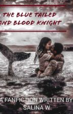 The Blue Tailed and Blood Knight || Kim Taehyung FF||(Recently published) by Sel_isbroken