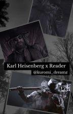 Karl Heisenberg x Reader by kuromi_dreamz