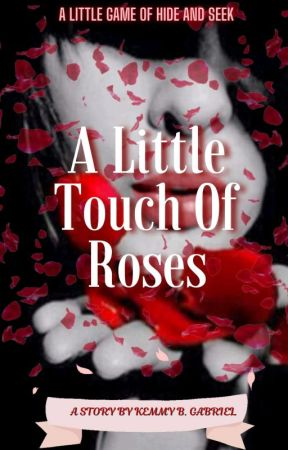 A Little Touch Of Roses by Kem-Bee