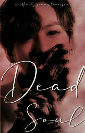 Dead Soul [Jungkook FF] by jimmylovesjam
