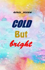 COLD BUT BRIGHT by aeris_ocean