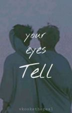 your eyes tell by vkookethereal