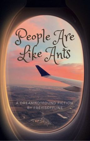 People Are Like Ants | Dreamnotfound by freyisoffline