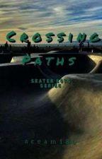 Crossing Paths: Skater Boys Series by Aceam_Magix