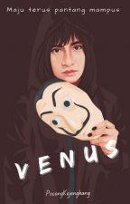 VENUS [ON GOING]  by PocongKejengkang