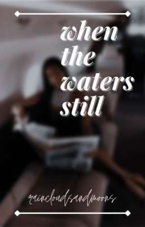 • when the waters still • (Hold) by thesageaccount