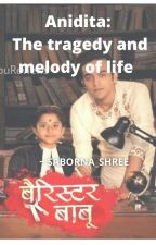 Anidita: The tragedy and melody of life by Saborna_shree